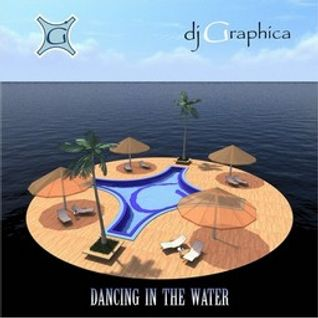 dj Graphica - Dancing In The Water