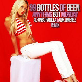 99 Bottles Of Beer (Alfonso Padilla & Gux Jimenez Remix) - Anything But Monday