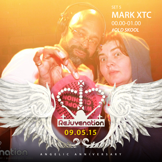 Set 4 - 00.00 - Mark XTC | Rejuvenation Angelic Anniversary | 09.05.15 | Old Skool Warehouse