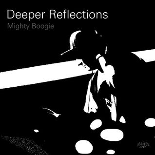 Mighty Boogie-Deeper reflections