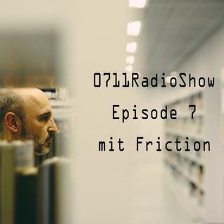 0711 Radio Show Episode 7 - DJ Friction
