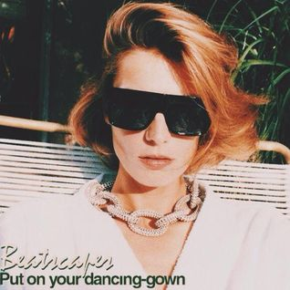 Put on your dancing-gown