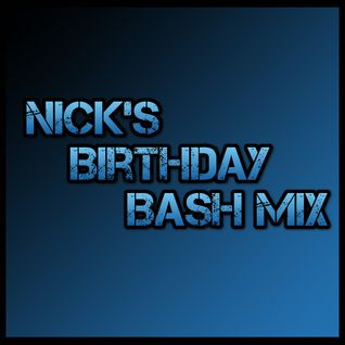 Nick's Birthday Bash Mix [10-01-15]