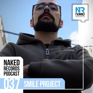 Naked Records Podcast 037 mixed by SMILEPROJECT