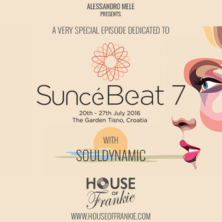 HOUSE OF FRANKIE SPECIAL EPISODE DEDICATED TO SUNCEBEAT 7 CROAZIA 20-27 JULY 2016
