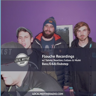 The Flouche Show on Local Motive - 25th November ft Cutlass/Yahma/Mukti/Reaction