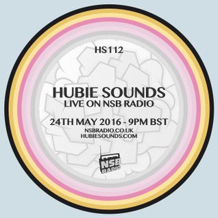 Hubie Sounds 112 - 24th May 2016