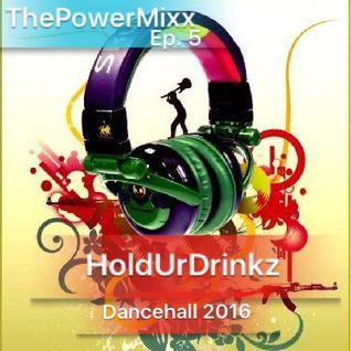 The Power Mixx Ep.5/Holdurdrinkz