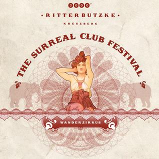 Dole & Kom @ Wanderzirkus - The Surreal Club Festival im Ritter Butzke