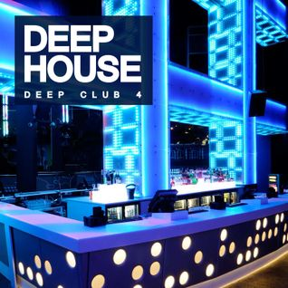 Deep House: Deep Club 4