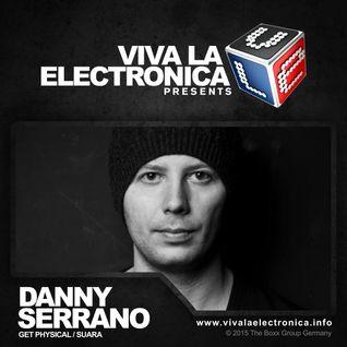 Viva la Electronica pres Danny Serrano (Get Physical/Suara)