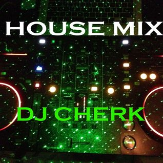 DJ CHERK House Mix