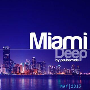 Miami Deep by Paulo Arruda   May 2013