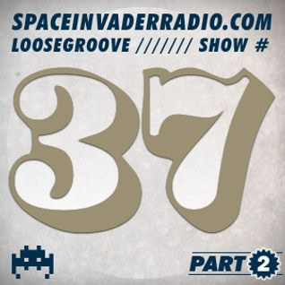 Loosegroove on Space Invader Radio Show #37 Part 2