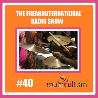 The FreakOuternational Radio Show #40 - 31/07/2015
