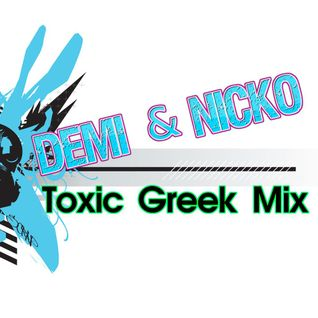 Toxic Greek Mix ελληνικο Mix 2016 (DemiK & Nicko)
