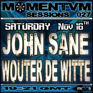 Momentvm Sessions 027 - John Sane and Wouter de Witte - 2013-11-16