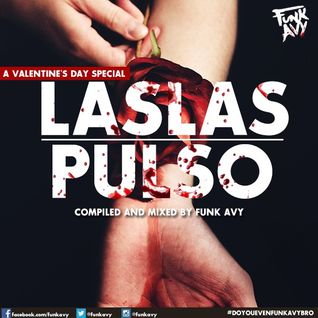 LASLAS PULSO (Compiled & Mixed by Funk Avy) A Valentine's Day Special
