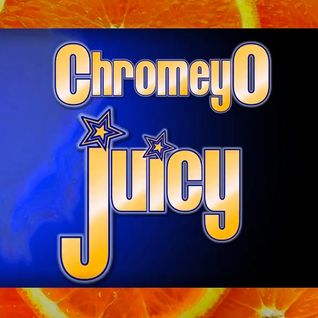 ChromeyO_JUICY