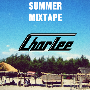 CharLee Summer Mixtape