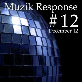 Muzik Response #12 (December Mix '12) [http://muzikresponse.tumblr.com/]