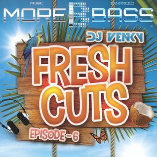 Fresh Cuts - Episode 6