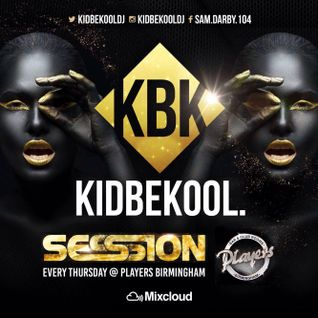KIDBEKOOL | Session Thursdays @ Players Bar Birmingham