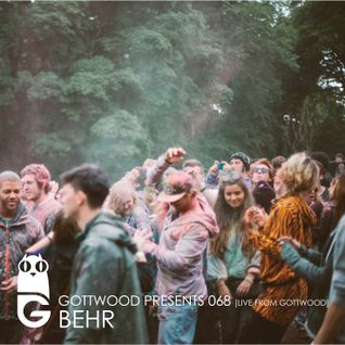 Gottwood Presents 068 - BEHR (Live From Gottwood)