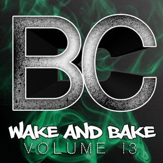 Wake and Bake vol 13