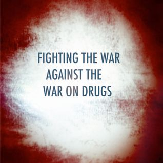 COmaWrek Presentz tha nOdcast (v35) Fighting The War Against The War On Drugs