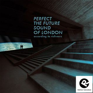 Perfect The Future Sound of London