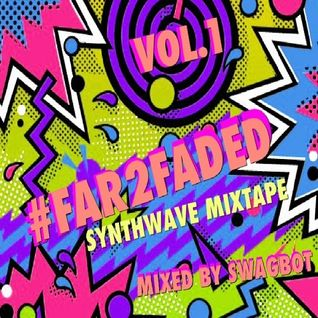 #Far2faded - Synthwave Mixtape {Vol.1}