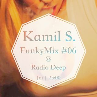 Kamil S. - FunkyMix Podcast #06 @ Radio Deep (26.03.2015)