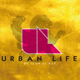 DJ Leon El Ray presents Urban Life 1