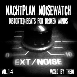 Nachtplan Noisewatch 14 - Distorted Beats For Broken Minds