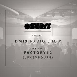 Oscar L Presents - DMix Radioshow Mar 2016 - Live at Factory12, Luxemburg