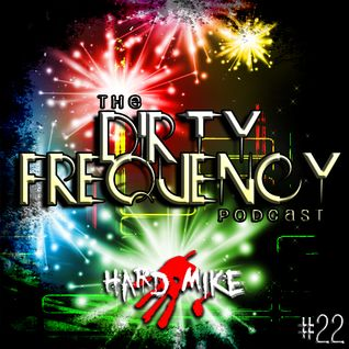 Hard Mike - Dirty Frequency Vol. 22