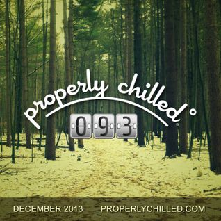 Properly Chilled Podcast #93: December 2013 (Guest DJ Tonebone)
