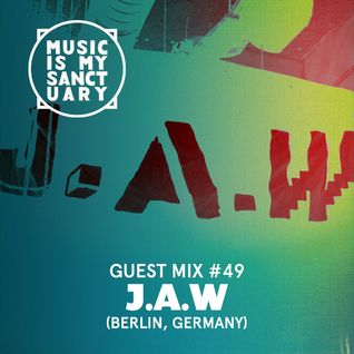 MIMS Guest Mix: J.A.W (Berlin, Germany)