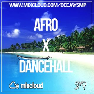 SMP - AFRO X DANCEHALL MIXTAPE