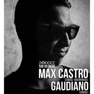 Max Castro & Gaudiano @ 20doce (30.01.2016)