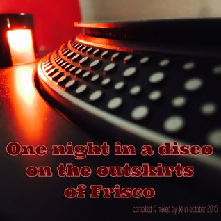 One night in a disco on the outskirts of Frisco... (October 2015)