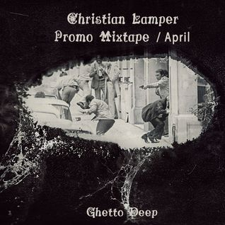 Christian Lamper - Promo mix / April Mixtape 003