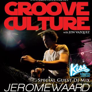 Groove Culture with guest DJ Jerome Waard -02-05-2013