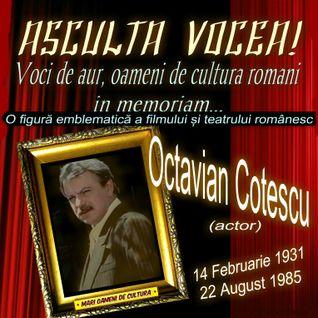 In memoriam Mari actori romani - Octavian Cotescu