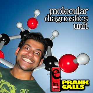 Molecular Diagnostics Unit - E FM Prank Call