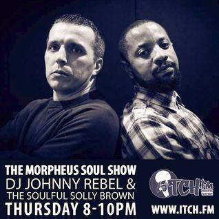 DJ Johnny Rebel & Soulful Solly Brown - Morpheus Soul Show 65