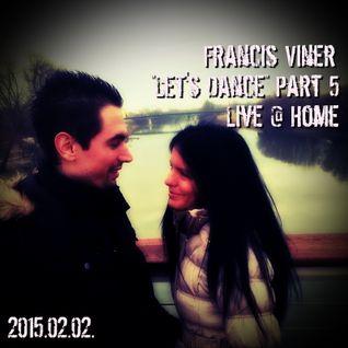 """""""Let's Dance"""" Part 5 - Live @ Home 2015.02.02."""