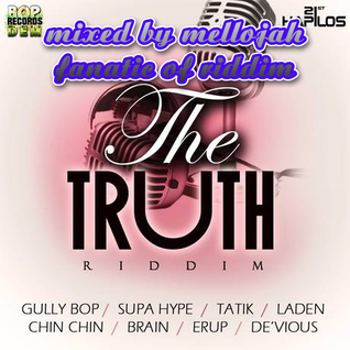 The Truth Riddim (bop dem records 2015) Mixed By MELLOJAH FANATIC OF RIDDIM
