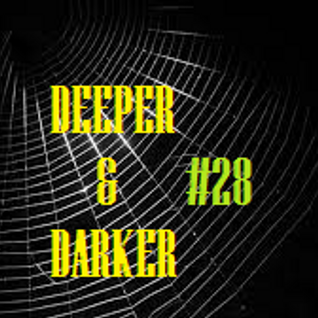 DEEPER & DARKER #28